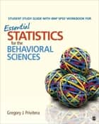 Student Study Guide With IBM® SPSS® Workbook for Essential Statistics for the Behavioral Sciences ebook by Dr. Gregory J. Privitera