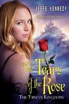 The Twelve Kingdoms: The Tears of the Rose ebook by