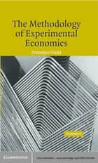 The Methodology of Experimental Economics ebook by Francesco Guala