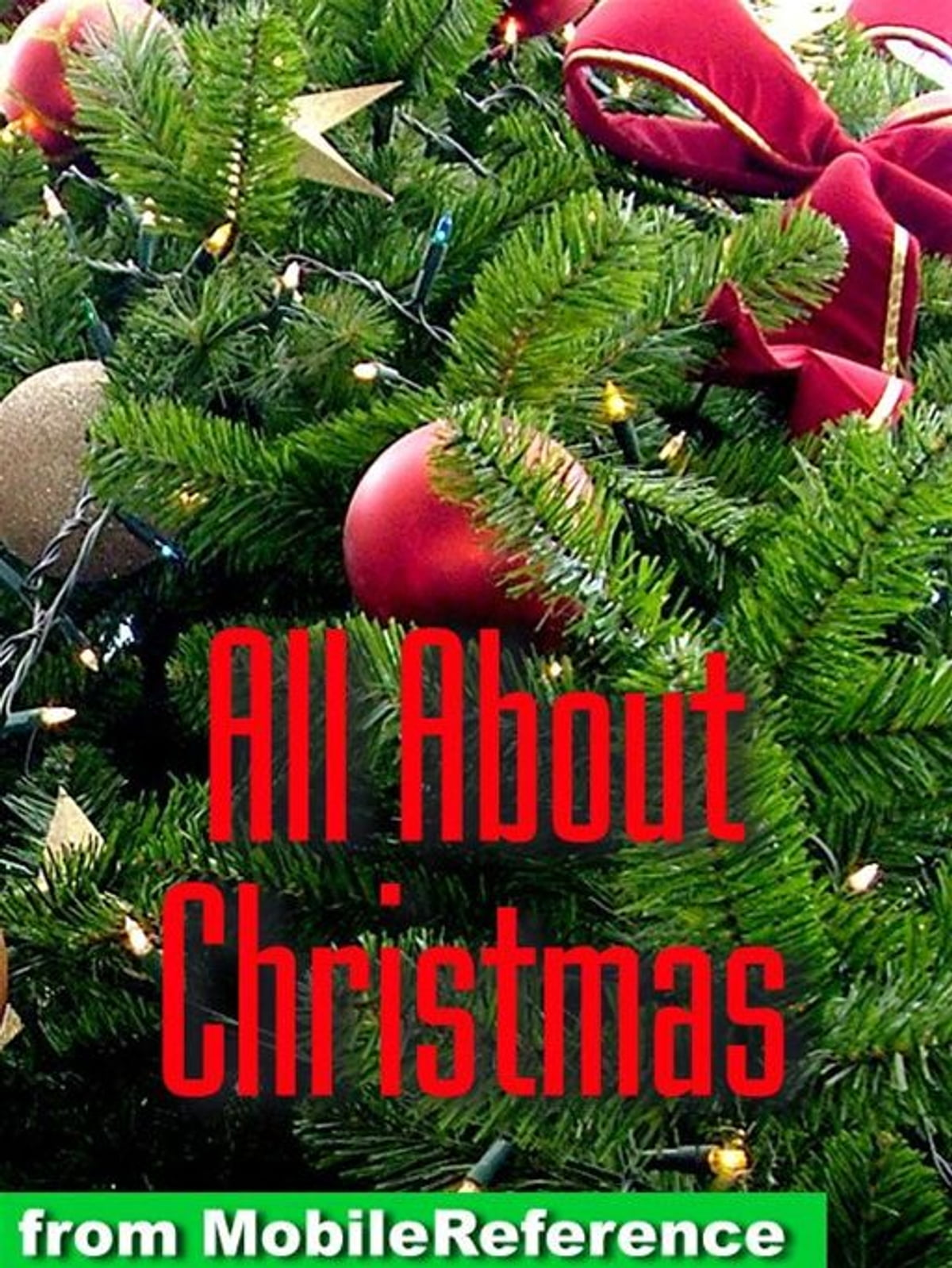 All About Christmas Eve.All About Christmas History Traditions Carols Stories Recipies More Mobi Reference Ebook By Mobilereference Rakuten Kobo