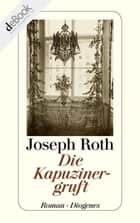 Die Kapuzinergruft ebook by Joseph Roth