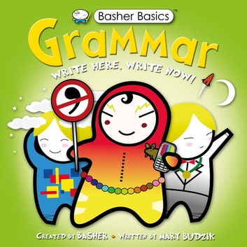 Basher Basics: Grammar - UK Edition ebook by Mary Budzik
