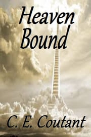 Heaven Bound ebook by C. E. Coutant
