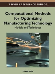 Computational Methods for Optimizing Manufacturing Technology - Models and Techniques ebook by J. Paulo Davim