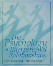 Psychology of Interpersonal Relationships ebook by Ellen S. Berscheid,Pamela C. Regan