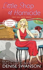Little Shop of Homicide - A Devereaux's Dime Store Mystery ebook by Denise Swanson