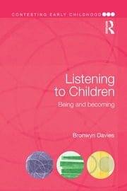 Listening to Children - Being and becoming ebook by Bronwyn Davies