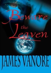 Beware the Leaven ebook by James Vanore