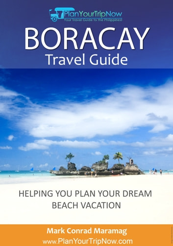 Boracay Travel Guide: Helping You Plan Your Dream Beach Vacation ebook by Mark Conrad Maramag