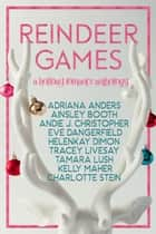 Reindeer Games ebook by Andie J. Christopher, Adriana Anders, Charlotte Stein,...