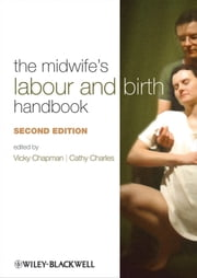 The Midwife's Labour and Birth Handbook ebook by Vicky Chapman,Cathy Charles