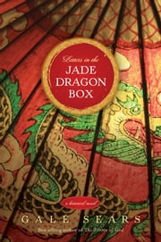 Letters in the Jade Dragon Box ebook by Gale Sears