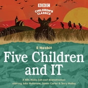Five Children and It - BBC Radio 4 full-cast dramatisation audiobook by E Nesbit