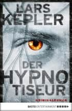 Der Hypnotiseur ebook by Lars Kepler,Paul Berf