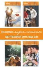 Harlequin Superromance September 2015 Box Set - Navy Justice\Safe in Noah's Arms\Table for Two\Her Hometown Redemption ebook by Geri Krotow, Mary Sullivan, Jennifer McKenzie,...