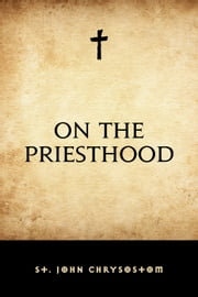 On the Priesthood ebook by St. John Chrysostom