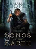 Songs of the Earth - The Wild Hunt Book One ebook by