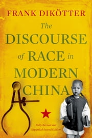 The Discourse of Race in Modern China ebook by Frank Dikotter