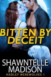 Bitten By Deceit ebook by Shawntelle Madison