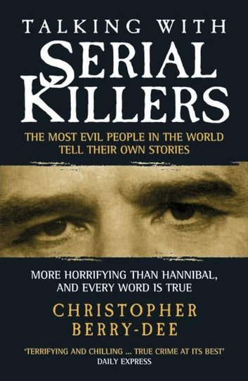 Talking With Serial Killers Ebook By Christopher Berry Dee