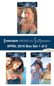 Harlequin Medical Romance April 2016 - Box Set 1 of 2 - Seduced by the Heart Surgeon\The Fling That Changed Everything\The Greek Doctor's Secret Son ebook by Carol Marinelli,Alison Roberts,Jennifer Taylor