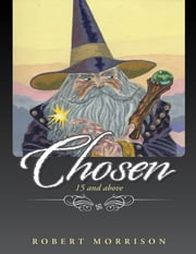 Chosen: 15 and Above ebook by Robert Morrison