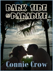 Dark Side of Paradise ebook by Crow, Connie