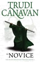 The Novice - Book 2 of the Black Magician ebook by Trudi Canavan