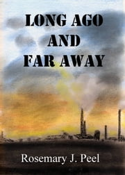 Long Ago and Far Away ebook by Rosemary J. Peel