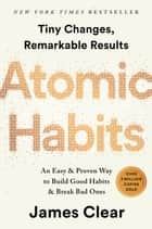 Atomic Habits - An Easy & Proven Way to Build Good Habits & Break Bad Ones 電子書 by James Clear