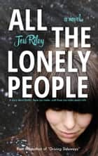 All the Lonely People ebook by Jess Riley
