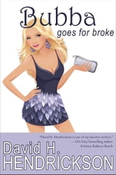 Bubba Goes for Broke ebook by David H. Hendrickson