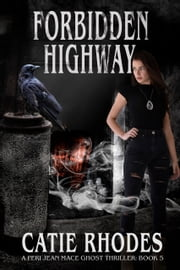 Forbidden Highway ebook by Catie Rhodes