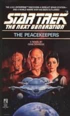The Peacekeepers ebook by Gene DeWeese
