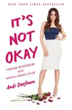 It's Not Okay ebook by Andi Dorfman