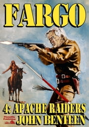 Apache Raiders (A Fargo Western #4) ebook by John Benteen