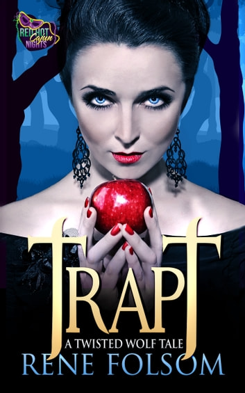 Trapt: A Twisted Wolf Tale ebook by Rene Folsom