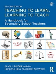 Teaching to Learn, Learning to Teach - A Handbook for Secondary School Teachers ebook by Alan J. Singer