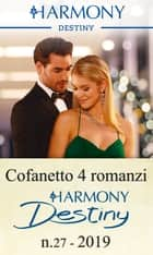 Cofanetto 4 Harmony Destiny n.27/2019 eBook by Karen Booth, Kristi Gold, Barbara Dunlop,...