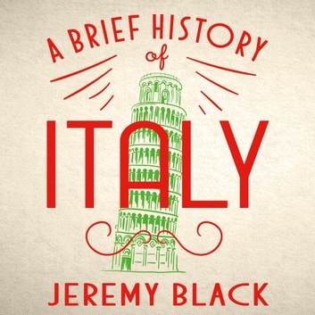A Brief History of Italy - Indispensable for Travellers audiobook by Jeremy Black