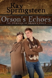 Orson's Echoes ebook by Kay Springsteen