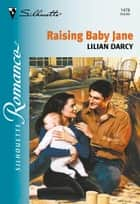 Raising Baby Jane ebook by Lilian Darcy