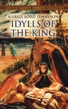 Idylls of the King ebook by