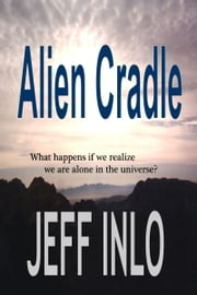Alien Cradle ebook by Jeff Inlo