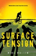 Surface Tension ebook by Mike Mullin
