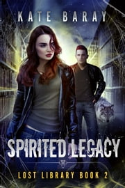 Spirited Legacy ebook by Kate Baray