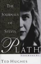 The Journals of Sylvia Plath ebook by Sylvia Plath, Ted Hughes