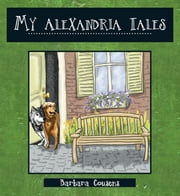 My Alexandria Tales: Relocating with two dogs - my personal memoirs ebook by Barbara Cousens,Jeffrey Duckworth