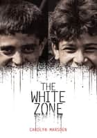 The White Zone ebook by Carolyn Marsden