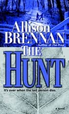 The Hunt ebook by Allison Brennan